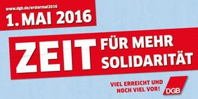 Teaser 1. Mai 2016 - Zeit für mehr Solidarität